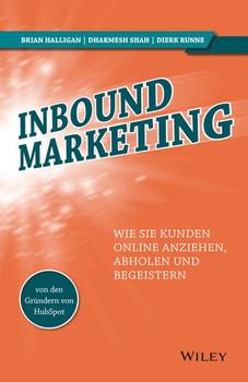 Inbound-Marketing. Wie Sie Kunden online anziehen, abholen und begeistern - Dharmesh Shah  [Taschenbuch]