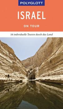 POLYGLOTT on tour Reiseführer Israel. 16 individuelle Touren durch das Land - Carolin Lauer  [Taschenbuch]