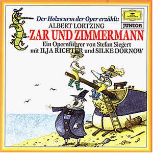 Ilja Richter Der Holzwurm Der Oper Erzahlt Zar Und Zimmermann
