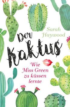 Der Kaktus. Wie Miss Green zu küssen lernte - Sarah Haywood  [Taschenbuch]