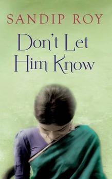 Don't Let Him Know - Roy, Sandip