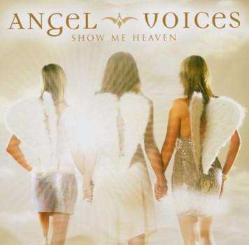Angel Voices - Show Me Heaven