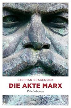 Die Akte Marx. Kriminalroman - Stephan Brakensiek  [Taschenbuch]