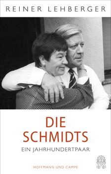 Die Schmidts. Ein Jahrhundertpaar - Reiner Lehberger  [Gebundene Ausgabe]
