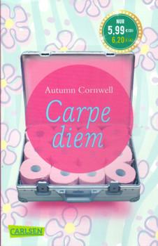 Carpe diem - Autumn Cornwell [Taschenbuch]