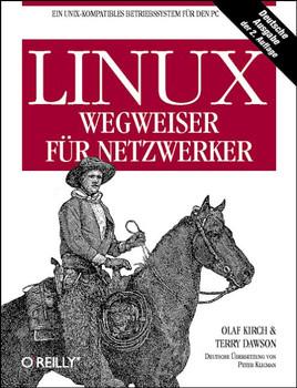 LINUX, Wegweiser für Netzwerker - Olaf Kirch