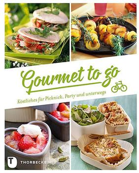 Gourmet to go: Köstliches für Picknick, Party & unterwegs [Gebundene Ausgabe]