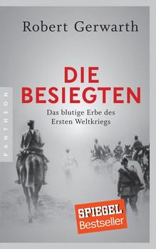 Die Besiegten. Das blutige Erbe des Ersten Weltkriegs - Robert Gerwarth  [Taschenbuch]