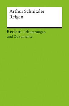 Reigen. Erläuterungen und Dokumente - Arthur Schnitzler