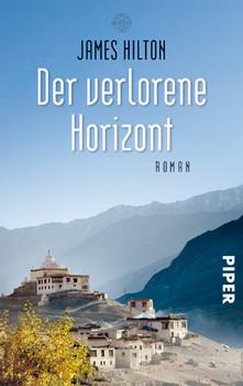 Der verlorene Horizont. Ein utopisches Abenteuer irgendwo in Tibet. - James Hilton