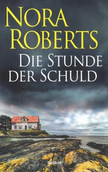 Die Stunde der Schuld - Nora Roberts [Taschenbuch, Weltbild]