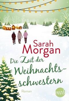 Die Zeit der Weihnachtsschwestern - Sarah Morgan  [Taschenbuch]