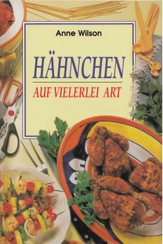 Hähnchen auf vielerei Art: Mini-Kochbücher - Anne Wilson [Broschiert]
