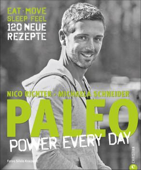 Paleo 2 - Steinzeit Diät: Power every day - Nico Richter [Gebundene Ausgabe]