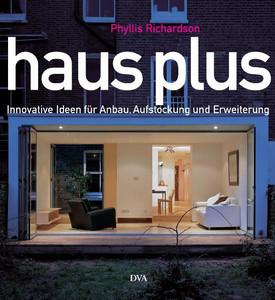 Haus Plus Innovative Ideen Fur Anbau Aufstockung Und Erweiterung