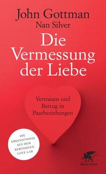 Die Vermessung der Liebe. Vertrauen und Betrug in Paarbeziehungen - John Gottman  [Taschenbuch]