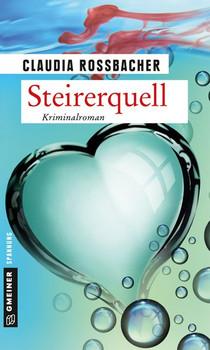 Steirerquell. Sandra Mohrs achter Fall - Claudia Rossbacher  [Taschenbuch]