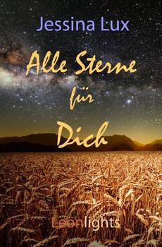 Alle Sterne für Dich. Ein `himmlischer´ Roman - Jessina Lux  [Taschenbuch]