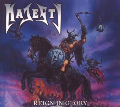 Majesty - Reign in Glory (Ltd.ed.)