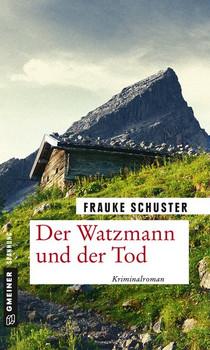 Der Watzmann und der Tod. Kriminalroman - Frauke Schuster  [Taschenbuch]