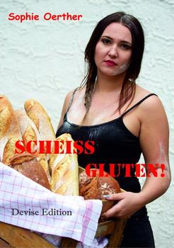 SCHEISS GLUTEN - Sophie Oerther  [Gebundene Ausgabe]