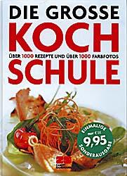Die große Kochschule - Monika Kellermann