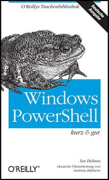 Windows PowerShell - kurz & gut - Lee Holmes