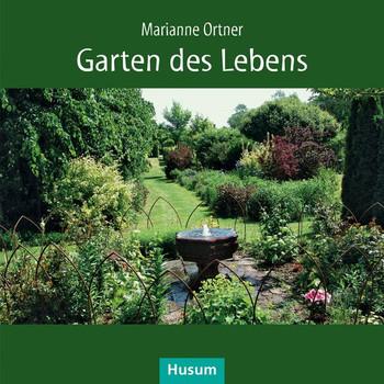 Garten des Lebens - Marianne Ortner  [Taschenbuch]