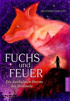 Fuchs und Feuer. Die dunkelsten Sterne des Himmels - Heather Fawcett  [Gebundene Ausgabe]