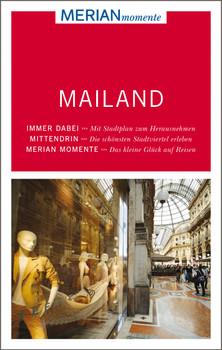 MERIAN momente Reiseführer Mailand: Mit Extra-Karte zum Herausnehmen - Hausen, Kirstin