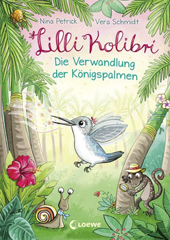 Lilli Kolibri - Die Verwandlung der Königspalmen - Nina Petrick  [Gebundene Ausgabe]