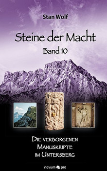Steine der Macht - Band 10. Die verborgenen Manuskripte im Untersberg - Stan Wolf  [Gebundene Ausgabe]