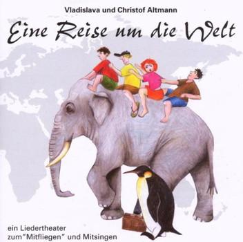 Christof und Vladisla Altmann - Eine Reise Um die Welt
