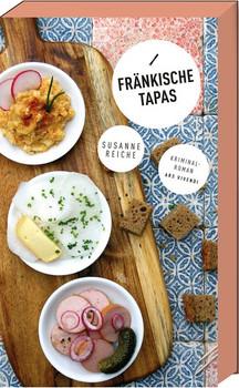 Fränkische Tapas - Susanne Reiche  [Gebundene Ausgabe]