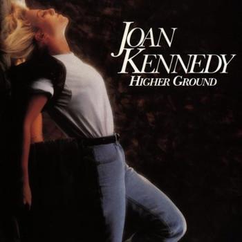 Joan Kennedy - Higher Ground