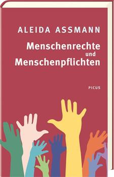 Menschenrechte und Menschenpflichten. Auf der Suche nach einem neuen Gesellschaftsvertrag - Aleida Assmann  [Gebundene Ausgabe]