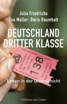 Deutschland dritter Klasse: Leben in der Unterschicht - Julia Friedrichs