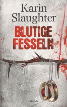 Blutige Fesseln - Karin Slaughter [Taschenbuch, Weltbild]