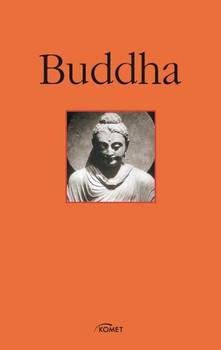 Buddha. Die Lehren: Auswahl aus dem Palikanon - Gautama Buddha
