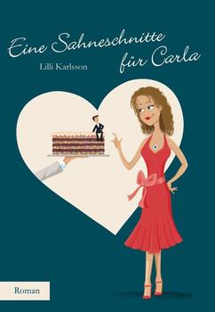 Eine Sahneschnitte für Carla - Lilli Karlsson  [Taschenbuch]