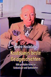 Kostolanys beste Geldgeschichten - Andre Kostolany