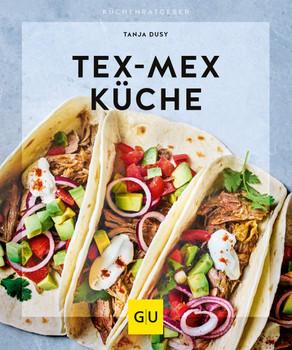 Tex-Mex Küche - Tanja Dusy  [Taschenbuch]