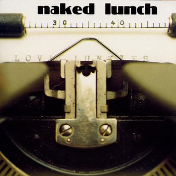 Naked Lunch - Love Junkies
