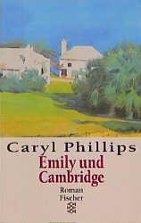 Emily und Cambridge. - Caryl Phillips