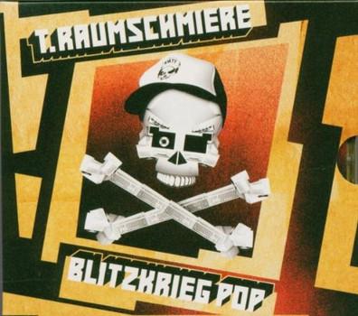 T.Raumschmiere - Blitzkrieg Pop-Limited