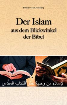 Der Islam aus dem Blickwinkel der BIbel - Hilmar von Erlenburg  [Taschenbuch]