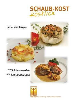 Schaub-Kost köstlich: 190 leckere Rezepte zum Schlankwerden und Schlankbleiben - Schaub, Stefan
