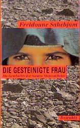 Die gesteinigte Frau - Freidoune Sahebjam