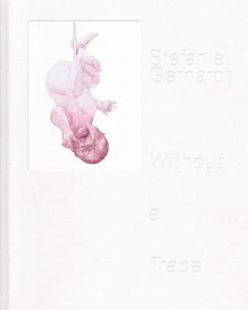 Stefanie Gerhardt. Without a Trace - Hans-Joachim Müller  [Gebundene Ausgabe]