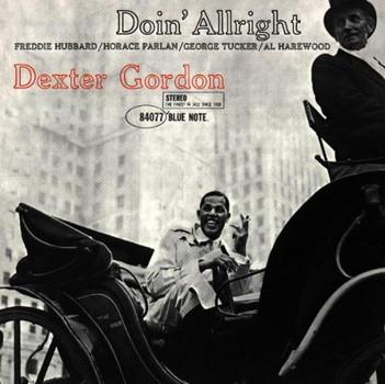 Dexter Gordon - Doin' Alright